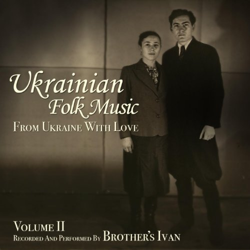 Ukrainian Folk Music, Vol. 2, From Ukraine With Love (Ukrainian Folk Songs)