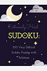Extremely Hard Sudoku: 300 Very Difficult Sudoku Puzzles with Solutions: Volume 50 Paperback