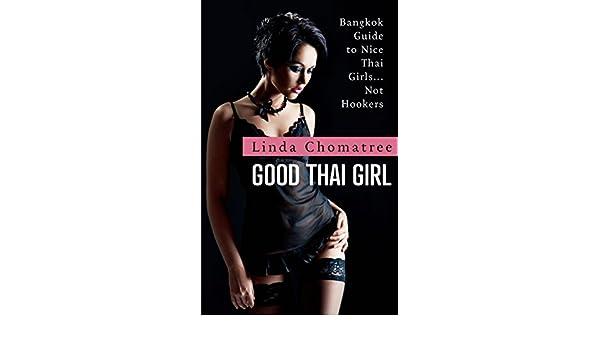 Good Thai Girl: Bangkok Guide to Nice Thai Girls    Not