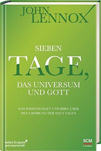 Sieben Tage, das Universum und Gott von Karl-Heinz Vanheiden