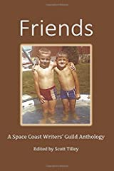 Friends: A Space Coast Writers' Guild Anthology Paperback