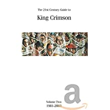 The 21st Century Guide To King Crimson, Volume 2