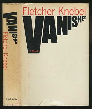 Vanished by Fletcher Knebel