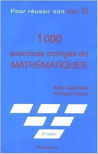 1000 exercices corrigés de Mathématiques : Pour réussir son Bac S pdf, epub ebook