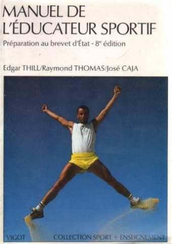 Manuel de l'éducateur sportif : Préparation au brevet d' Etat Broché – 1 décembre 1989 Caja Jacques Thomas Viviane Thill Vigot
