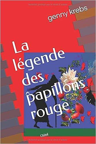 La Legende Des Papillons Rouge Chloe Il Etait Une Fois