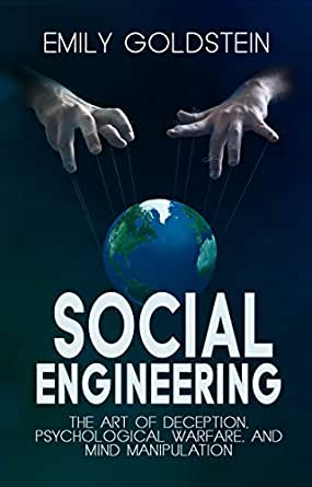 Social Engineering The Art Of Deception Psychological