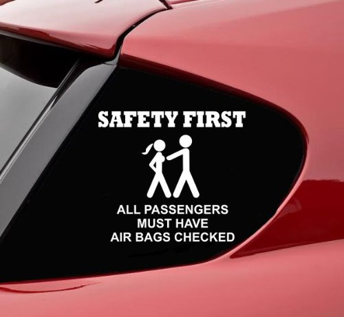 SAFETY FIRST all passengers must have air bags checked funny Vinyl Decal Sticker (Air Bag Safety)