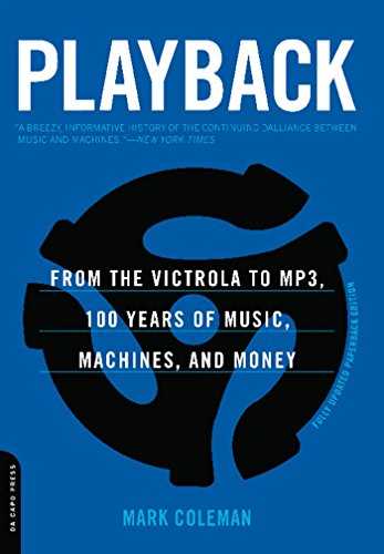 Playback: From the Victrola to MP3, 100 Years of Music, Machines, and ()
