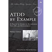 [(ATDD by Example: A Practical Guide to Acceptance Test-driven Development )] [Author: Markus Gärtner] [Jul-2012]