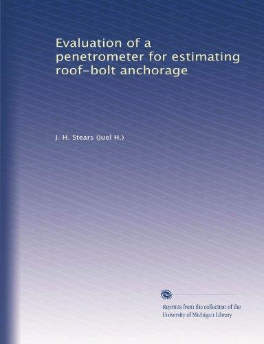 Evaluation of a penetrometer for estimating roof-bolt anchorage
