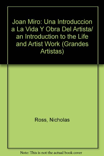 Joan Miro: Una Introduccion a La Vida Y Obra Del Artista/ an Introduction to the Life and Artist Work (Grandes Artistas) (Spanish (Obra Joan Miro)