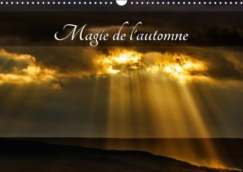 Magie De L'automne 2018: L'Automne, La Plus Belle Saison ! (Calvendo Nature) (French Edition) by Calvendo Verlag GmbH
