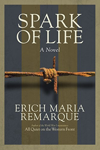 Book cover from Spark of Life: A Novelby Erich Maria Remarque