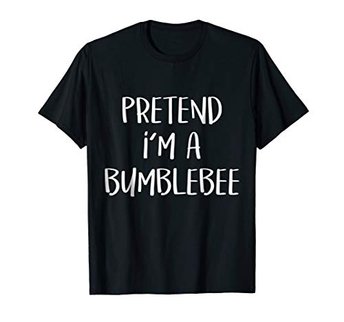 Pretend I'm Bumblebee Costume Funny Halloween Party T-Shirt ()