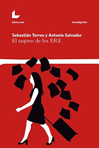 Descargar Libro El Saqueo De Los Ere Sebastián Torres