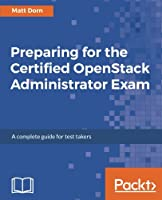 Preparing for the Certified OpenStack Administrator Exam Front Cover