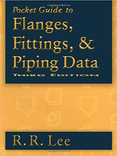 Pocket Guide to Flanges, Fittings, and Piping Data, Third Edition
