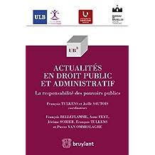 Actualités en droit public et administratif: La responsabilité des pouvoirs publics (UB3 t. 48) (French Edition)