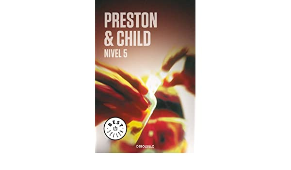 Nivel 5 (Spanish Edition) - Kindle edition by Douglas Preston, Lincoln Child. Literature & Fiction Kindle eBooks @ Amazon.com.