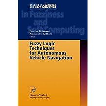 Fuzzy Logic Techniques for Autonomous Vehicle Navigation
