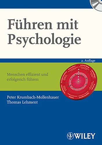 Führen mit Psychologie: Menschen effizient und erfolgreich führen