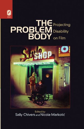 The Problem Body: Projecting Disability on Film PDF