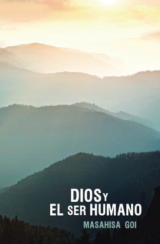 Dios y el Ser Humano: Orientaciones para el Despertar y la Paz Espiritual (Spanish Edition) [Masahisa Goi] (Tapa Blanda)