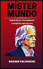 MÍSTER MUNDO: Jorge Jesus, o Flamengo e o incrível ano de 2019
