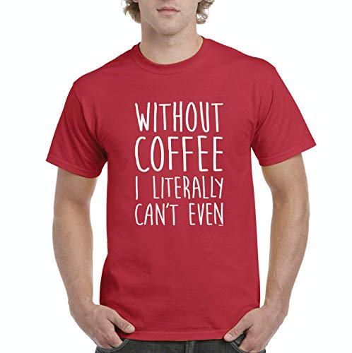 Without Coffee I Can't Even Funny Men's Short Sleeve T-Shirt (MR)