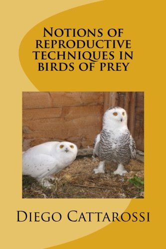 Download Notions of reproductive techniques in birds of prey PDF