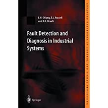 Fault Detection and Diagnosis in Industrial Systems (Advanced Textbooks in Control and Signal Processing)