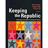 Keeping the Republic, 3rd Edition (Full) + Clued in to Politcs, 2nd Edition +CQ Weekly 2006 Election Edition Package, Barbour, Christine and Wright, Gerald C., 0872895181