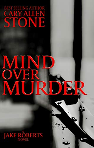 Book: Mind Over Murder - A Jake Roberts Novel by Cary Allen Stone