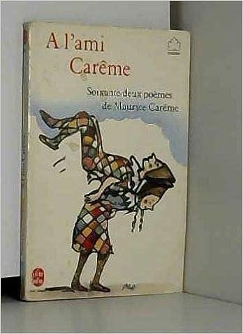 A Lami Careme Soixante Deux Poemes De Maurice Careme Le