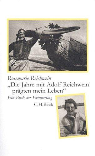 Die Jahre mit Adolf Reichwein prägten mein Leben: Ein Buch der Erinnerung