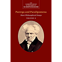 Schopenhauer: Parerga and Paralipomena: Volume 2: Short Philosophical Essays (The Cambridge Edition of the Works of…