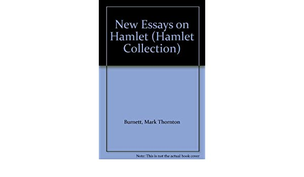 Persuasive Essays For High School Amazoncom New Essays On Hamlet Hamlet Collection  Mark  Thornton Burnett John Manning Books How To Write An Essay In High School also Catcher In The Rye Essay Thesis Amazoncom New Essays On Hamlet Hamlet Collection   Persuasive Essay Thesis Statement