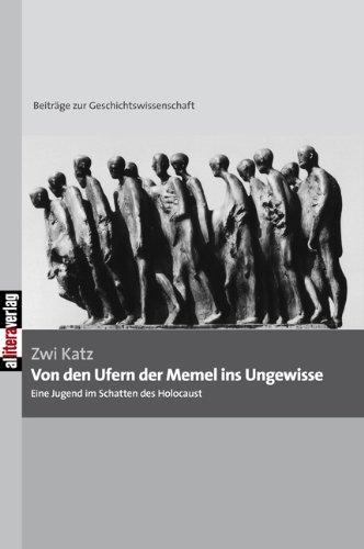 Von den Ufern der Memel ins Ungewisse: Eine Jugend im Schatten des Holocaust