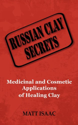 Price comparison product image Russian Clay Secrets: Medicinal and Cosmetic Applications of Healing Clay