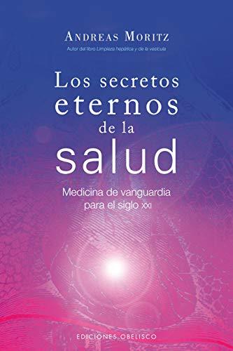 Los secretos eternos de la salud/ Timeless Secrets of Health & Rejuvenation (Spanish Edition)