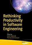 Rethinking Productivity in Software Engineering