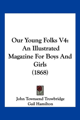 Our Young Folks V4: An Illustrated Magazine For Boys And Girls (1868) pdf