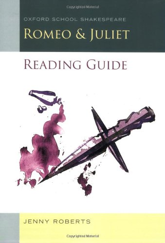 Romeo and Juliet Reading Guide: Oxford School Shakespeare (Oxford School Shakespeare Series) (Romeo And Juliet Reading And Study Guide)