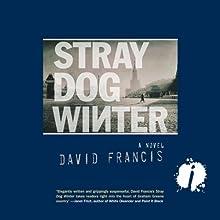 Stray Dog Winter Audiobook by David Francis Narrated by David Kirwan