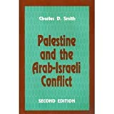 Palestine and the Arab-Israeli Conflict, Smith, Charles D., 0312049048