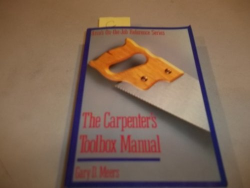 Carpenter's Toolbox Manual (ARCO'S ON-THE-JOB REFERENCE SERIES)