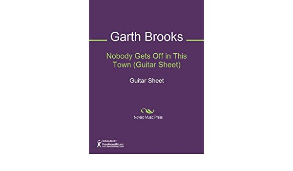 Nobody Gets Off In This Town Guitar Sheet Kindle Edition By Bill