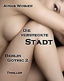 Berlin Gothic 2: Die versteckte Stadt (Thriller) (German Edition)