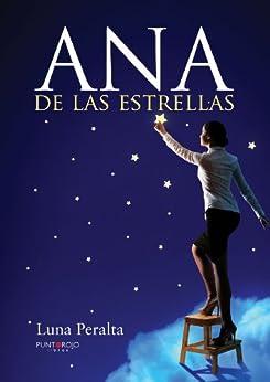 Ana de las estrellas (Spanish Edition) by [Peralta, Ana María Sánchez]